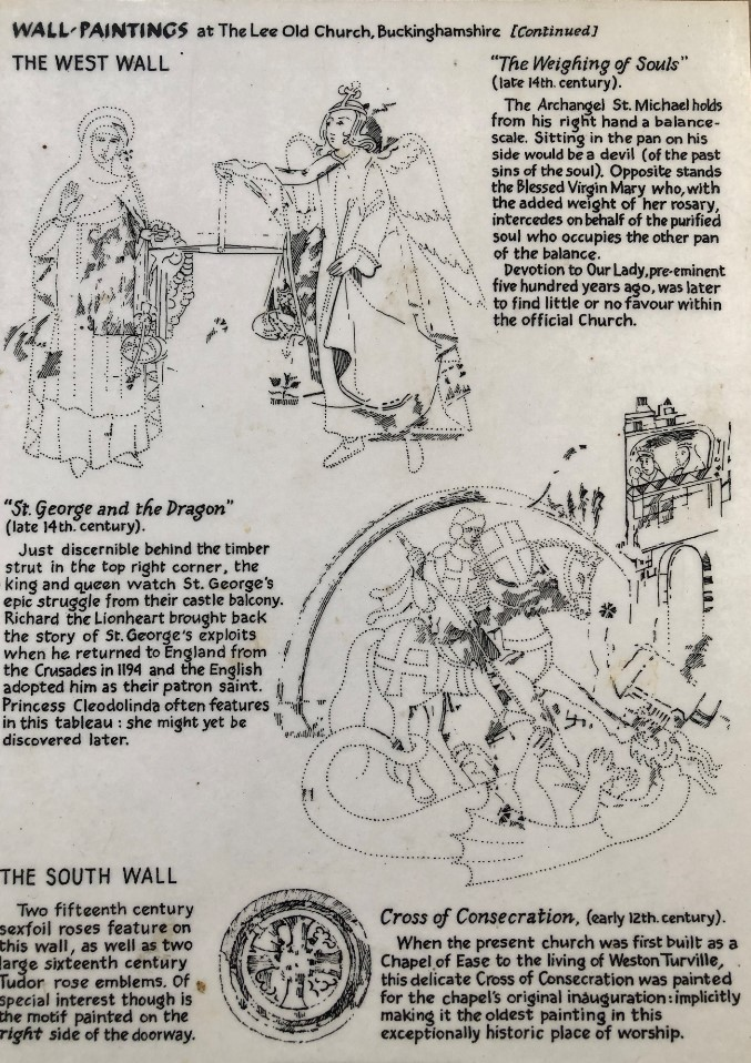 Explanation of the paintings on the west and south walls. Those on the west wall date from the 14th century and depict The Weighing of Souls amd St George and the Dragon. The south wall has two 15th century sexfoil roses plus the Cross of Consecration dating back to the original chapel's inauguration.