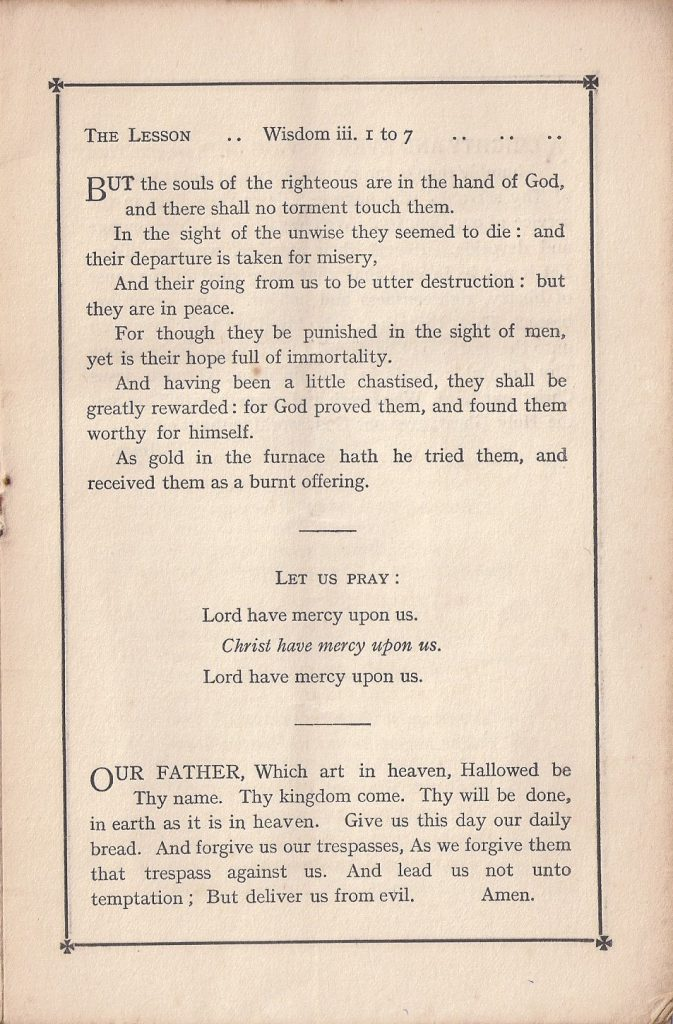 The Lesson: Wisdom iii 1 to 7, followed by the Lord's Prayer